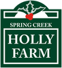 Spring Creek Holly Farm